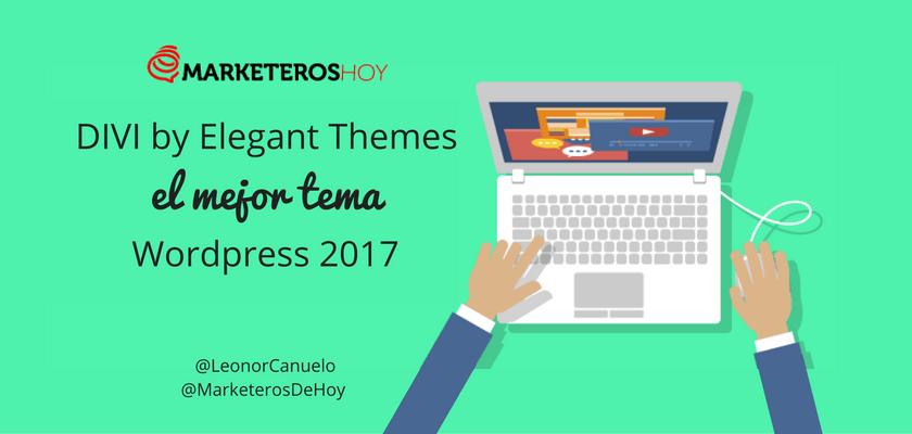 Divi by Elegant Themes, el mejor tema WordPress 2017