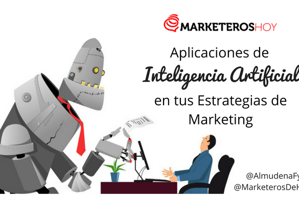 Aplicaciones de la Inteligencia Artificial en tus estrategias de marketing