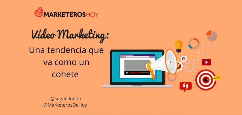 El Vídeo Marketing : una tendencia que va como un cohete