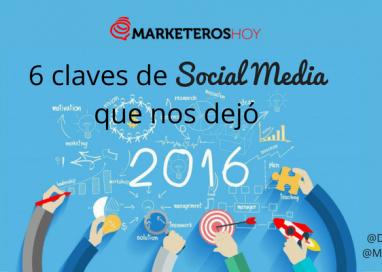 6 claves de Social Media que nos dejó 2016 (año de redes, año de bienes)