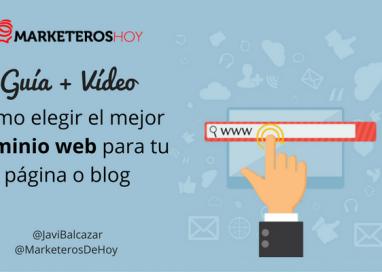 Cómo elegir el mejor Dominio web para tu página o blog: Guía + Vídeo