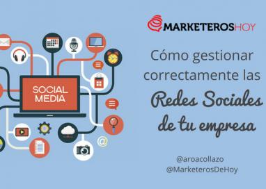 ¿Sabes cómo gestionar correctamente las Redes Sociales corporativas?