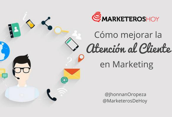 Cómo mejorar la Atención al cliente con una gestión de marketing