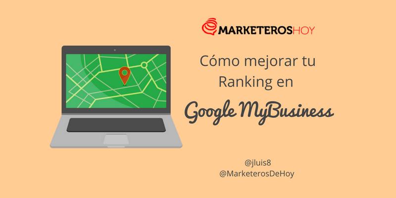 Cómo mejorar el Ranking de tu empresa en Google MyBusiness