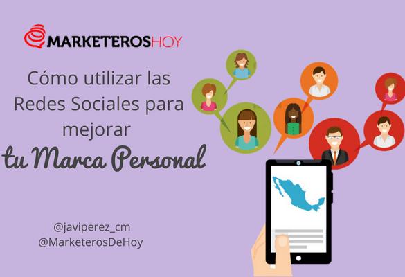 Cómo utilizar las Redes Sociales para mejorar tu Marca Personal