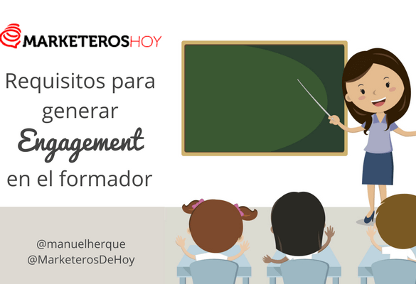 3 Requisitos imprescindibles para generar Engagement en el formador