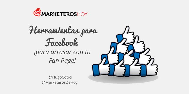 12 Herramientas para Facebook para arrasar con tu Fan Page