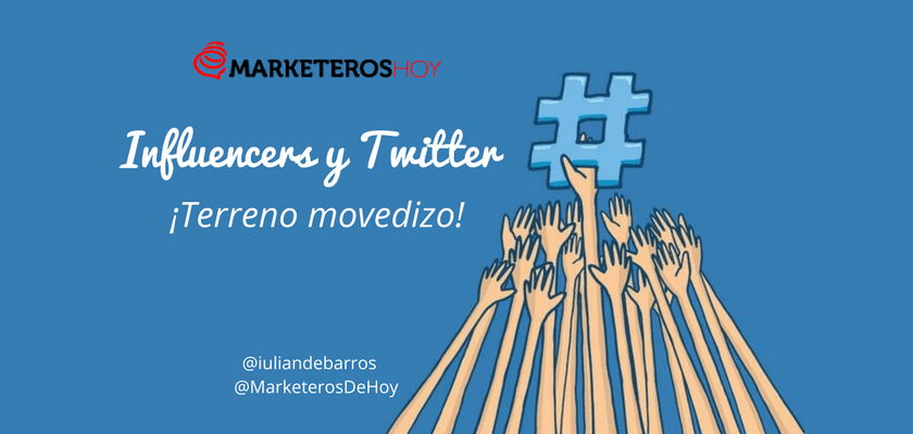 Influencers y Twitter en 2017: terreno movedizo