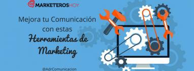 mejorar la comunicacion con herramientas de marketing adrian