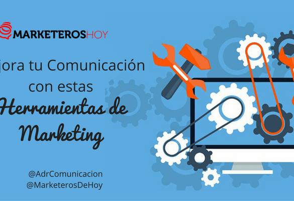 Herramientas de marketing, conoce a tus aliados para mejorar tu comunicación