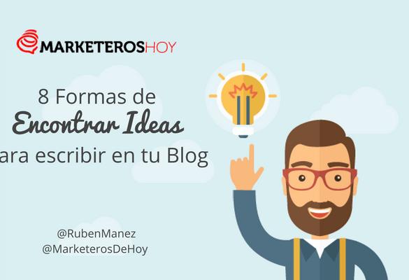 8 Formas de Encontrar Ideas para escribir en tu Blog