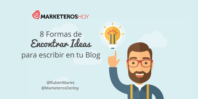 8 Formas de Encontrar Ideas para escribir en tu Blog