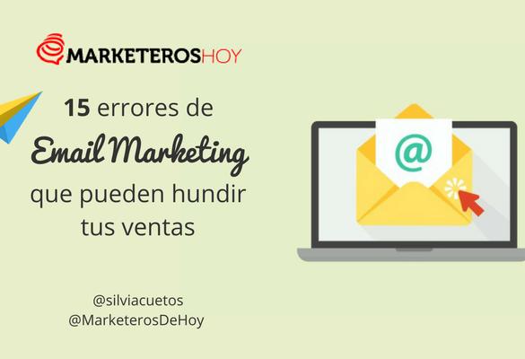 15 errores de Email Marketing que pueden hundir tus ventas