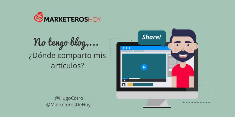 No tengo blog, ¿Dónde comparto mis artículos?