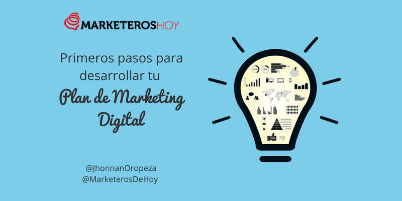 Primeros pasos para desarrollar tu plan de Marketing Digital