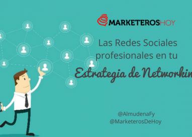 Redes Sociales profesionales: Claves para tu estrategia de Networking