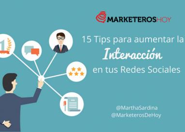 15 Tips para aumentar la interacción en las Redes Sociales