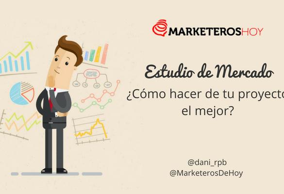 Estudio de mercado. Cómo hacer de tu proyecto el mejor del recreo