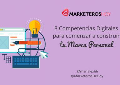 8 Competencias Digitales para comenzar a construir tu Marca Personal