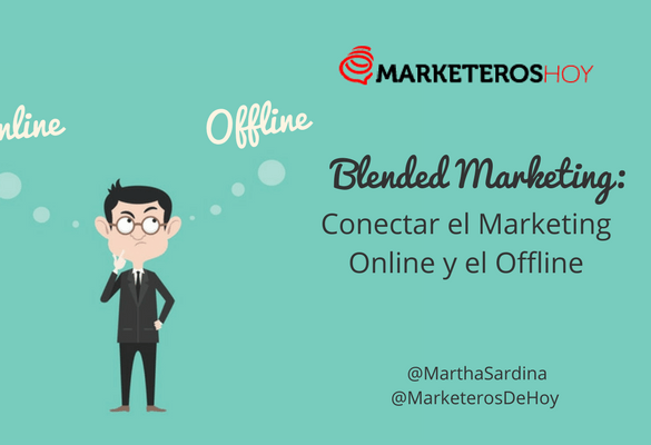 Conectar el Marketing Online y el Offline: Blended Marketing