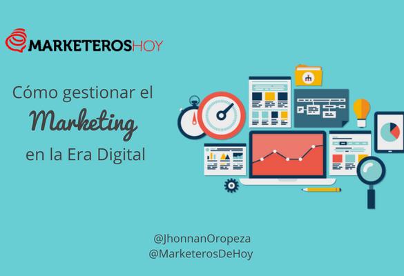 Cómo gestionar el Marketing en la Era Digital