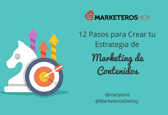 12 Pasos para Crear una Estrategia de Marketing de Contenidos