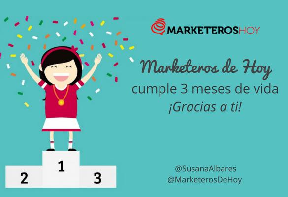 Cumplimos 3 meses aportando calidad ¡Gracias Marketeros de Hoy!