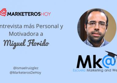 La Entrevista más personal y motivadora a Miguel Florido
