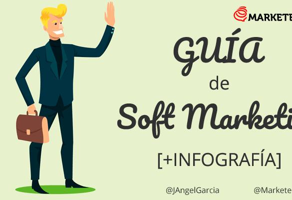 Guía de Soft Marketing, la venta amable [+ INFOGRAFÍA]