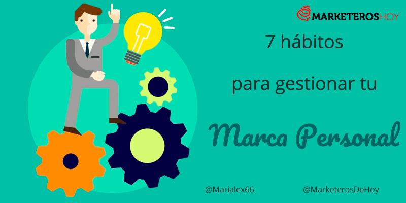 7 hábitos que te ayudarán a desarrollar y gestionar tu Marca Personal