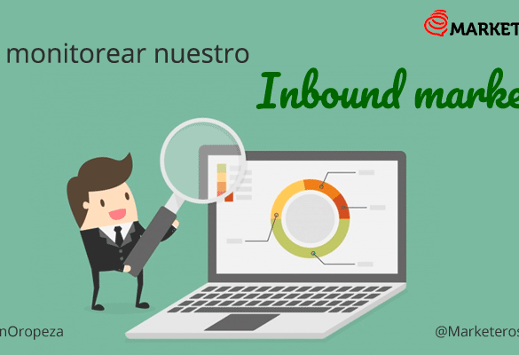 ¿Cómo monitorear las estrategias de Inbound marketing?