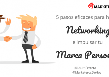 5 pasos eficaces para hacer Networking e impulsar  tu Marca Personal