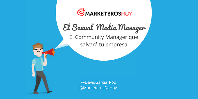 Soy tu Community Manager, experto en 'Sexual' Media Manager