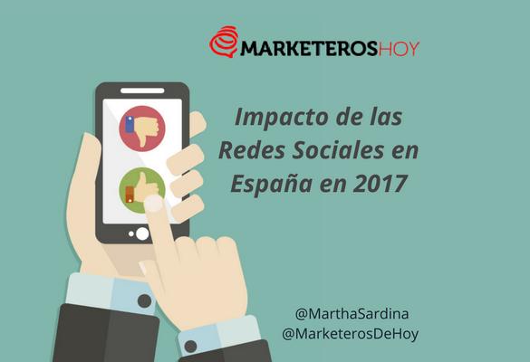 El Impacto de las Redes Sociales en España en 2017