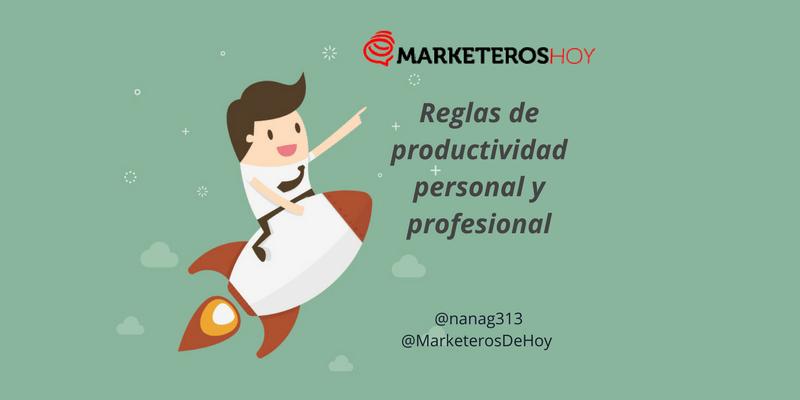 Las 7 reglas de productividad personal y profesional