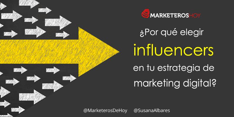 ¿Por qué elegir influencers en tu estrategia de marketing digital?