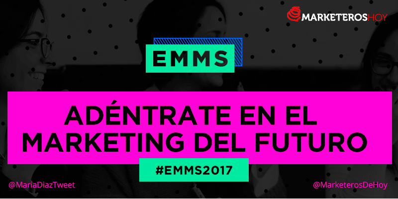 #EMMS2017 : evento online y gratuito de Marketing Digital