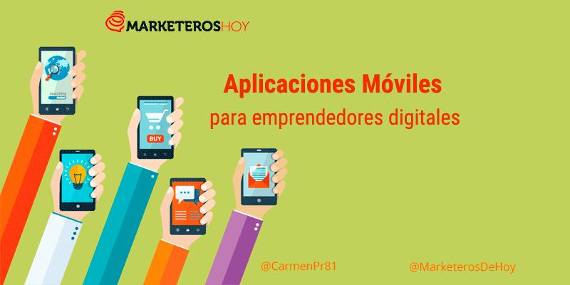 7 aplicaciones móviles para emprendedores digitales o Freelance