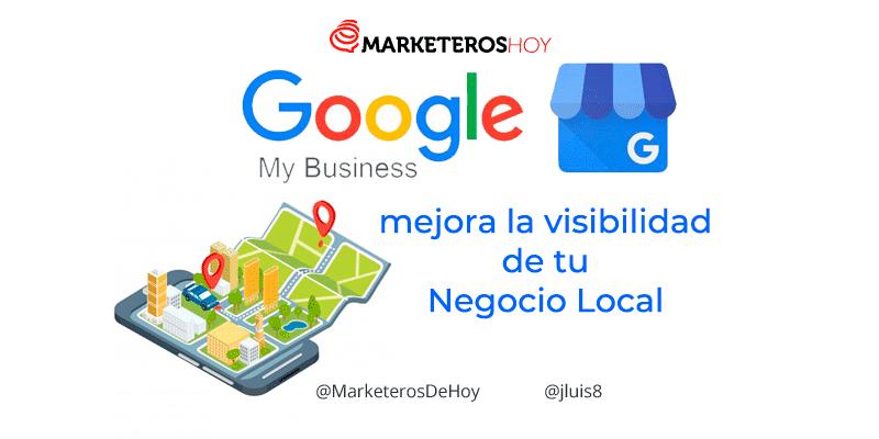 Google My Business : mejora la visibilidad de tu Negocio Local