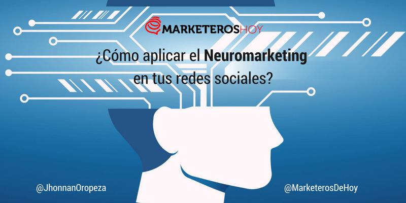 ¿Cómo aplicar el Neuromarketing en tus redes sociales?