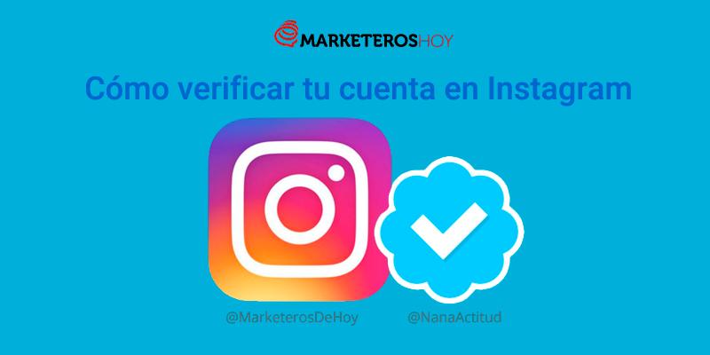 Cómo verificar tu cuenta en Instagram : Consigue tu insignia azul