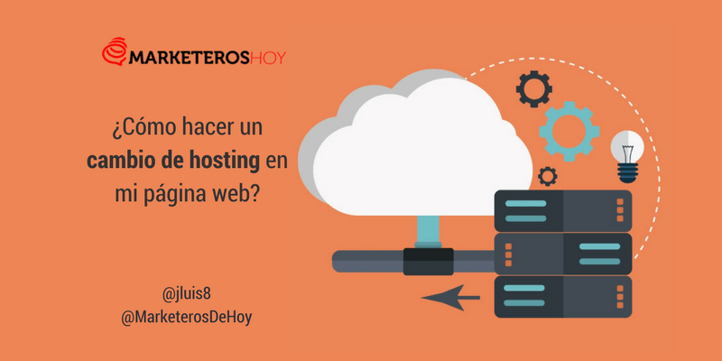 https://marketerosdehoy.com/wp-content/uploads/2018/01/cambio-de-hosting.png