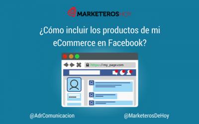 ¿Cómo incluir los productos de mi tienda online en Facebook?