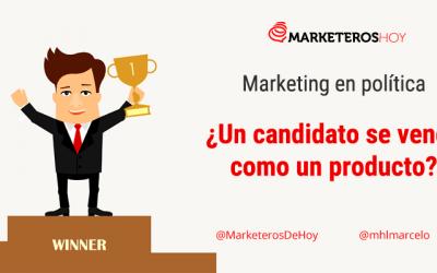 Marketing en política: ¿Un candidatose vende como un producto?