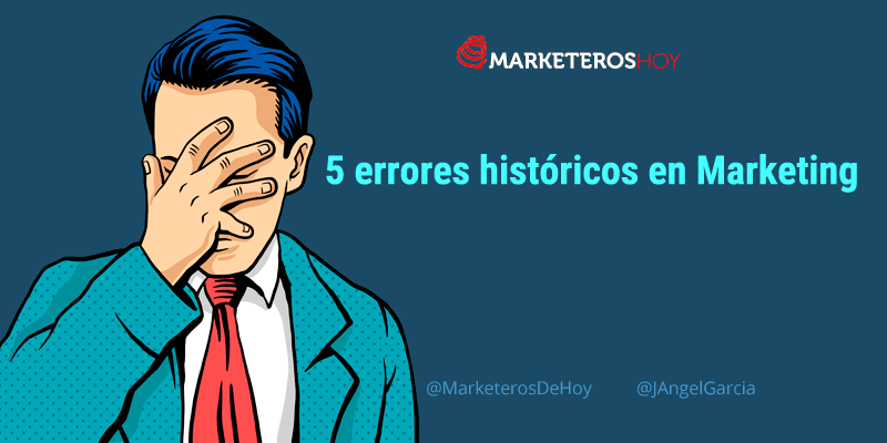 5 errores en Marketing que han hecho historia y sus soluciones
