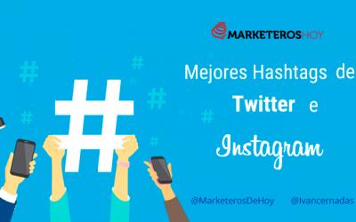 ¿Cuáles son los mejores hashtags para Twitter e Instagram?
