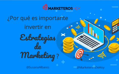 ¿Por qué es importante invertir en una estrategia de Marketing Digital?