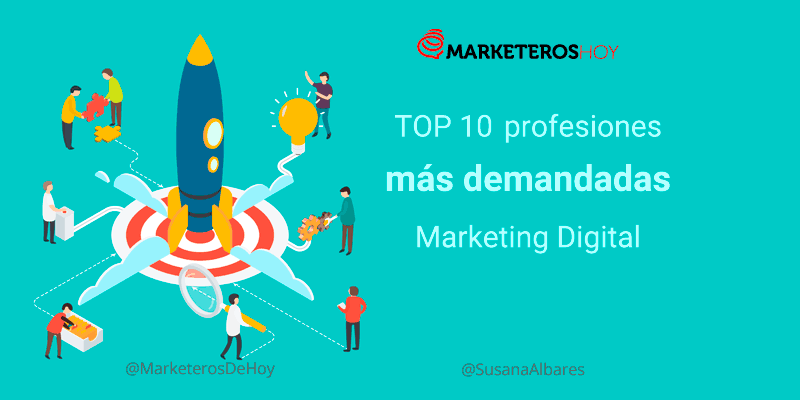 TOP 10 profesiones de Marketing Digital más demandadas [+salarios medios]