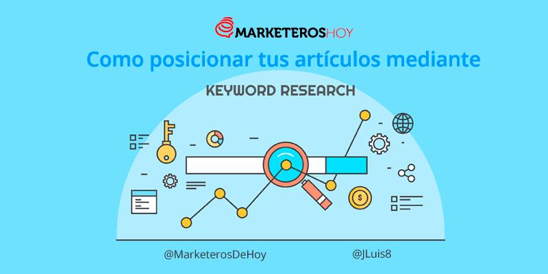 ¿Cómo hacer un Keyword Research para posicionar tus artículos?