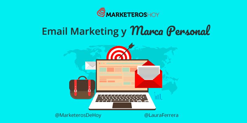 ¿Por qué el Email Marketing es esencial para impulsar tu Marca Personal?